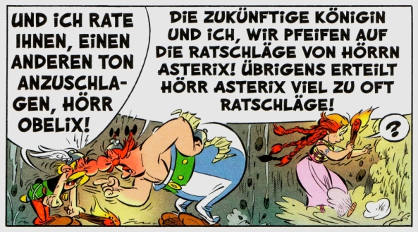 Wenn Hörr Asterix und Hörr Obelix streiten.