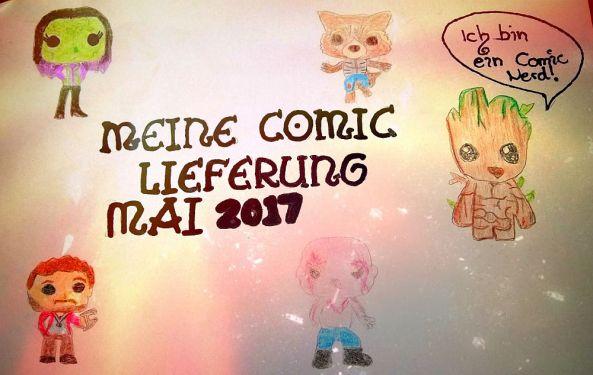 Meine Comic Lieferung im Mai 2017